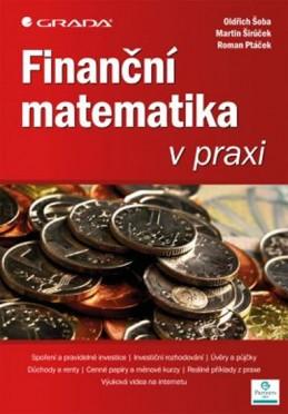 Finanční matematika v praxi - Šoba a kolektiv Oldřich