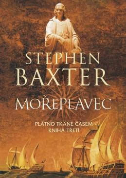 Mořeplavec - Plátno tkané časem - Kniha třetí - Baxter Stephen