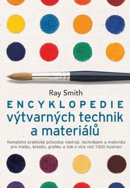 Encyklopedie výtvarných technik a materialů - Smith Ray