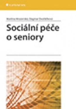 Sociální péče o seniory - Hrozenská Martina, Dvořáčková Dagmar,