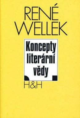 Koncepty literární vědy - Wellek René, Warren Austin,