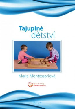 Tajuplné dětství - Montessori Maria