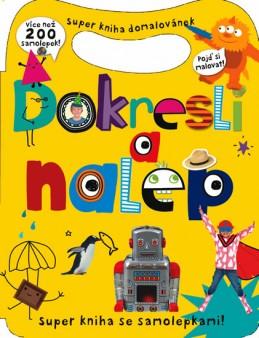 Dokresli a nalep - Super kniha domalovánek - více než 200 samolepek - neuveden