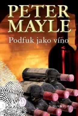 Podfuk jako víno - Mayle Peter