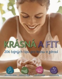 Krásná a fit - 206 tajných tipů pro krásu a zdraví - neuveden
