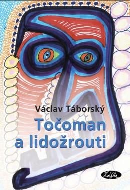 Točoman a lidožrouti - Táborský Václav