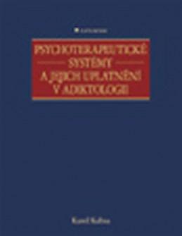 Psychoterapeutické systémy a jejich uplatnění v adiktologii - Kalina Kamil