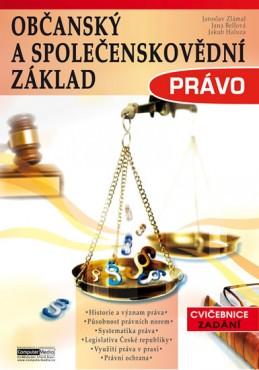 Občanský a společenskovědní základ Právo - Cvičebnice - Zadání - Zlámal Jaroslav a kolektiv
