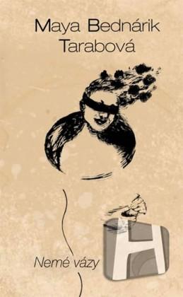 Nemé vázy (slovensky) - Bednárik Tarabová Maya