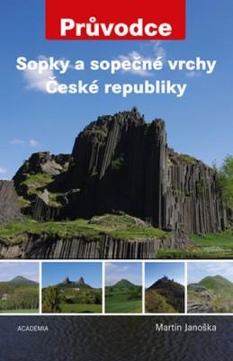 Sopky a sopečné vrchy ČR - Průvodce - Janoška Martin