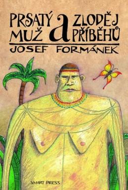 Prsatý muž a zloděj příběhů - Formánek Josef