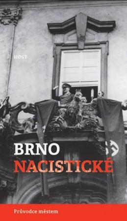Brno nacistické - Průvodce městem - Brummer Alexandr, Konečný Michal,
