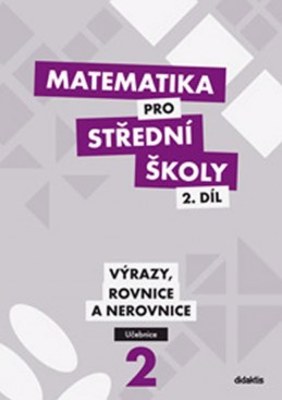Matematika pro SŠ - 2. díl (učebnice) - Cizlerová M. a kolektiv