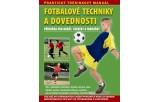 Fotbalové techniky a dovednosti - Příručka pro hráče, trenéry a fanoušky