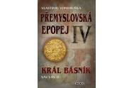 Přemyslovská epopej IV - Král básník Václav II.