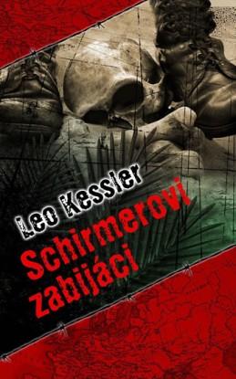 Schirmerovi zabijáci - Kessler Leo