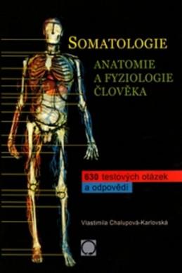 Somatologie - Anatomie a fyziologie člověka - Chalupová-Karlovská Vlastimila