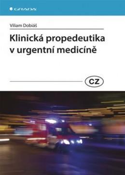 Klinická propedeutika v urgentní medicíně - Dobiáš Viliam
