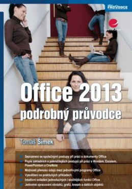 Office 2013 - podrobný průvodce - Šimek Tomáš