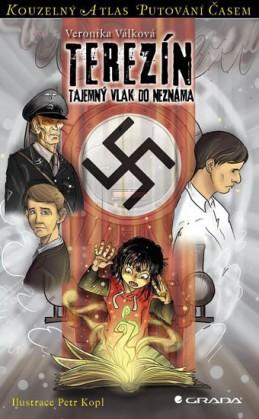 Terezínské ghetto - Tajemný transport do neznáma - Válková Veronika