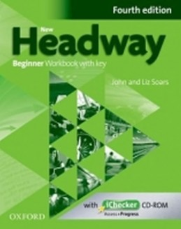 New Headway Fourth Edition Beginner Workbook with Key with iChecker CD - Soars John and Liz