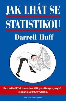 Jak lhát se statistikou - statistika vtipně a jinak - Huff Darrell