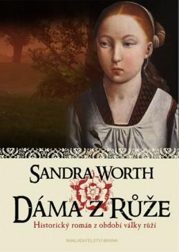Dáma z Růže - Historický román z období války růží - Worth Sandra