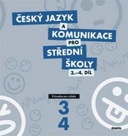 Český jazyk a komunikace pro SŠ 3.-4.díl (průvodce učitele) - kolektiv autorů