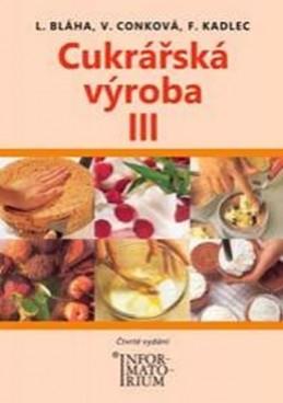 Cukrářská výroba III - Bláha a kolektiv Ladislav