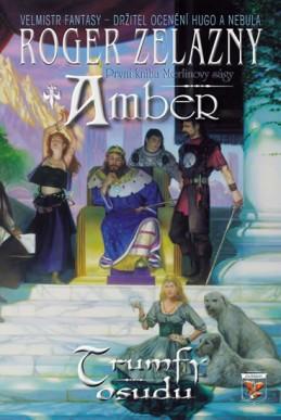 Amber Merlinova sága 1 - Trumfy osudu - Zelazny Roger