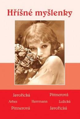 Hříšné myšlenky - Soubor povídek (Javořická, Pittnerová, Lužická, Arbes, Herrmann) - kolektiv autorů