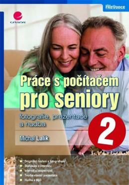 Práce s počítačem pro seniory 2 - fotografie, prezentace a hudba - Lalík Michal