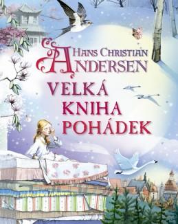 Hans Christian Andersen - Velká kniha pohádek - Andersen Hans Christian
