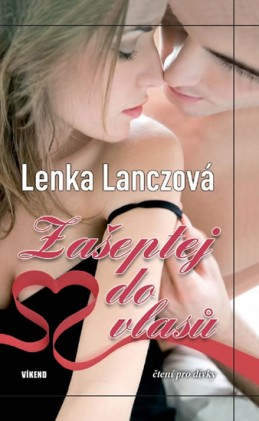Zašeptej do vlasů - Lanczová Lenka