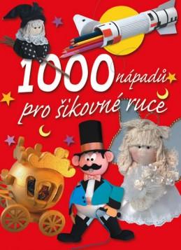 1000 nápadů pro šikovné ruce - neuveden