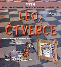 LEO A ČTVERCE - Věda – Technologie - Technické obory - Matematika - Bailey Gerry, Law Felicia,