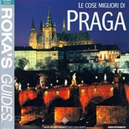 Le cose migliori di Praga - Purgert V., Kapr R.