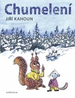 Chumelení - Kahoun Jiří