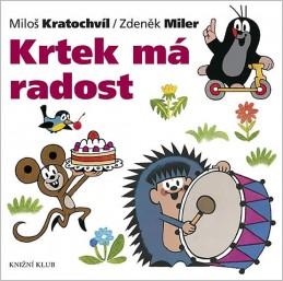 Krtek a jeho svět 10 - Krtek má radost - Miler Zdeněk, Kratochvíl Miloš
