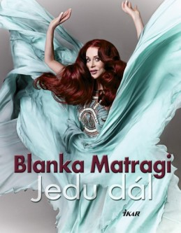 Jedu dál - Matragi Blanka