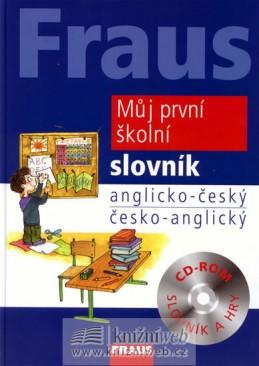 Fraus Můj první školní slovník AČ-ČA+CD - kolektiv