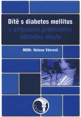 Dítě s diabetes mellitus v ambulanci praktického dětského lékaře - Vávrová Helena