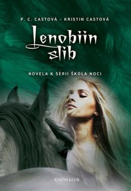 Škola noci: Lenobiin slib - Castová P. C., Castová Kristin