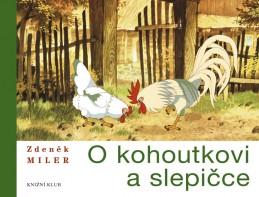 O kohoutkovi a slepičce - Miler Zdeněk
