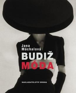 Budiž móda - Máchalová Jana