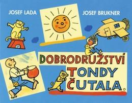 Dobrodružství Tondy Čutala - Brukner Josef