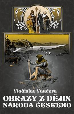 Obrazy z dějin národa českého - Vančura Vladislav