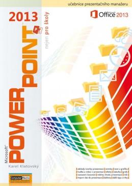 PowerPoint 2013 nejen pro školy - Klatovský Karel