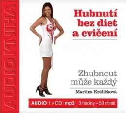 Hubnutí bez diet a cvičení - Audiokniha na CD - Králíčková Martina