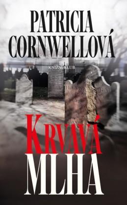 Krvavá mlha - Cornwellová Patricia